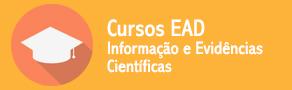 Cursos EAD - Informação e Evidências Científicas